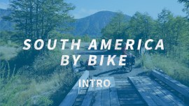 A Bicycle Tour From Patagonia To Peru — Remote Encounters