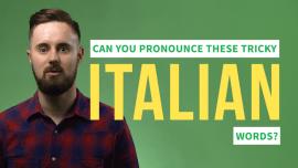 7 Italian Words You'll Struggle To Pronounce (If You're Not Italian)