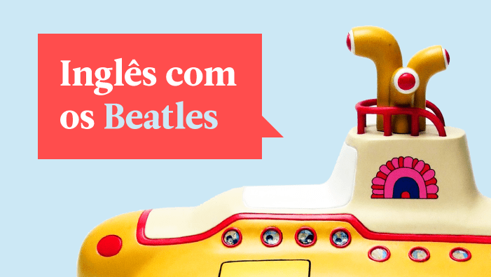 Como aprendi 10 expressões em inglês com Os Beatles