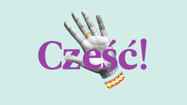 Wie sagt man Hallo auf Polnisch?