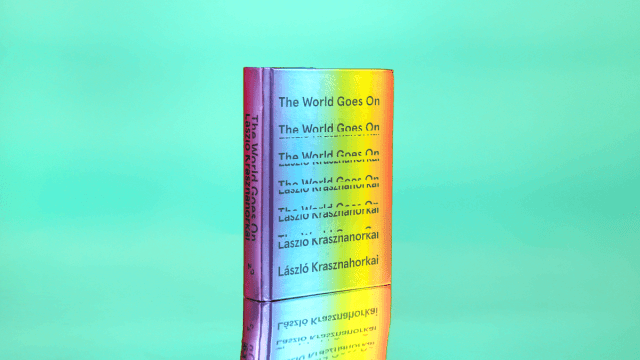Introducing László Krasznahorkai's 'The World Goes On'