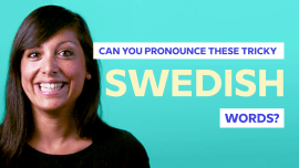 The Trickiest Aspects Of Swedish Pronunciation And How To Master Them
