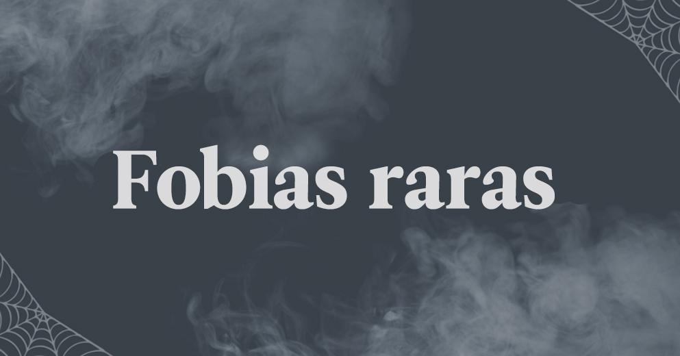 7 fobias raras que tal vez no conocías