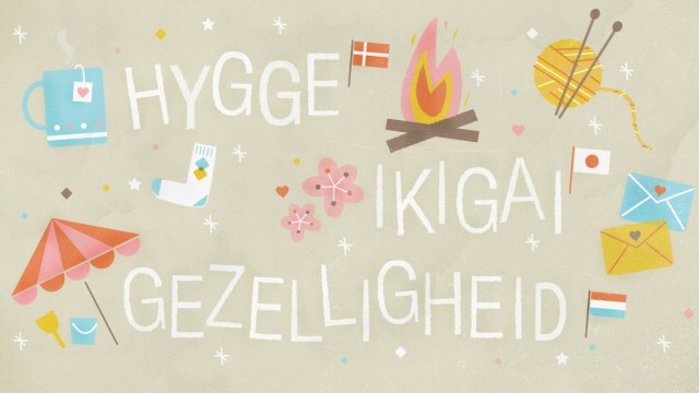 Cozy Foreign Words: Here's The Rundown On Hygge, Gezelligheid And Ikigai