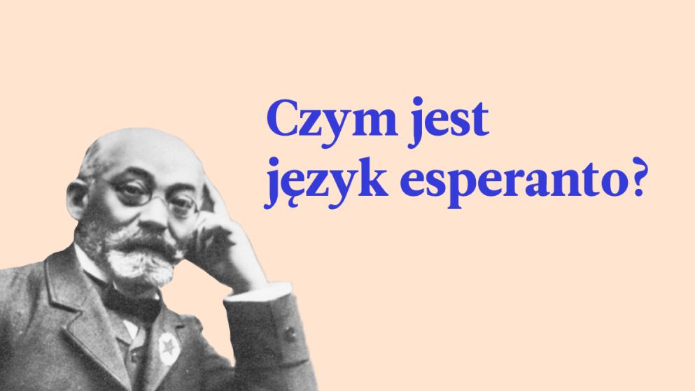 Skąd się wziął język esperanto i dlaczego ludzie wciąż chcą się go uczyć?