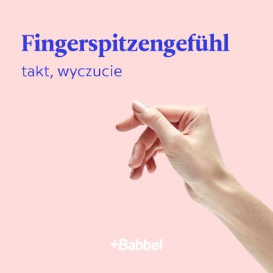fingerspitzengefühl co to znaczy