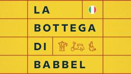 Découvrez La bottega di Babbel, notre nouveau podcast en italien