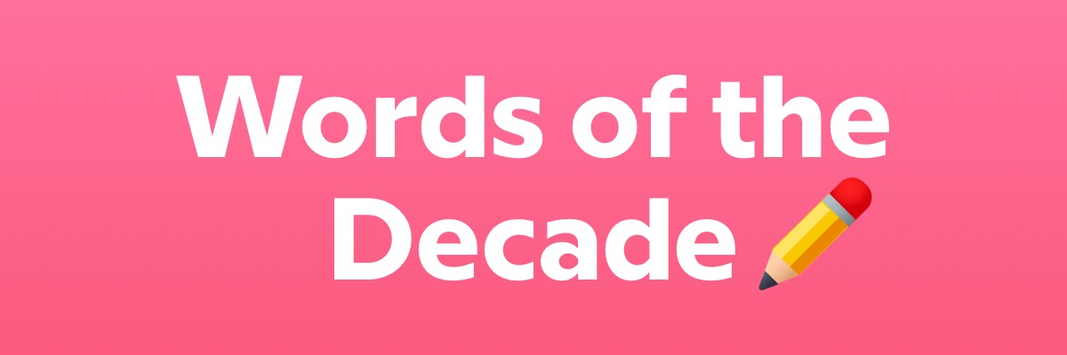 Words Of The Decade Header