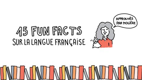 Semaine de la francophonie : découvrez la langue de Molière illustrée en 15 «fun facts»!