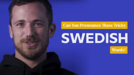 6 Swedish Words You'll Struggle To Pronounce (If You're Not Swedish)
