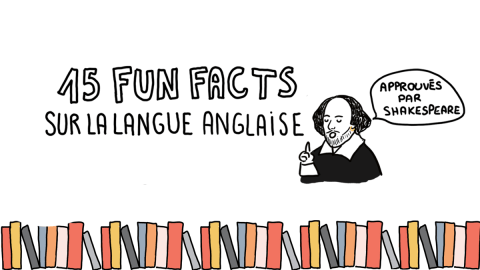 "15 ""fun facts"" sur la langue anglaise"