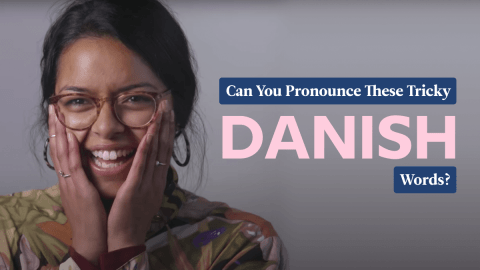 6 Danish Words You'll Struggle To Pronounce (If You're Not Danish)
