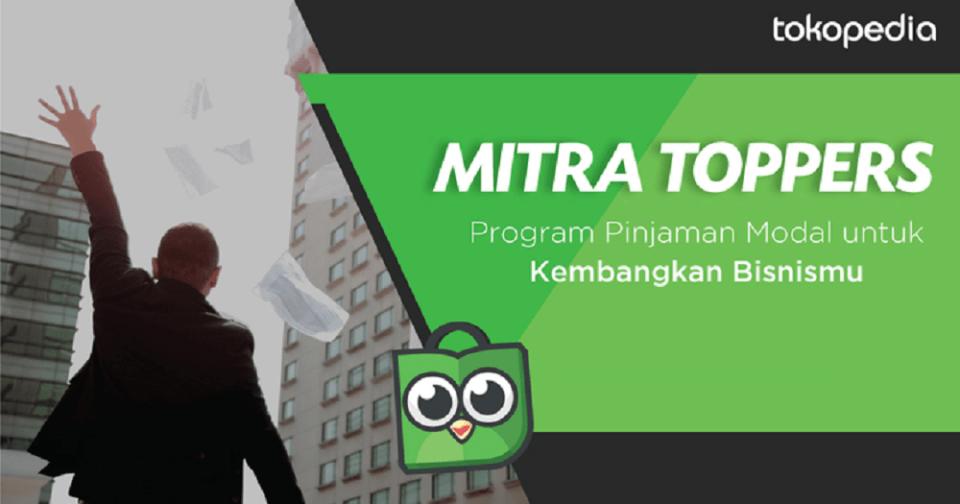 Tokopedia luncurkan progam Mitra Toppers untuk bantu penjualnya mendapatkan pinjaman modal / Tokopedia