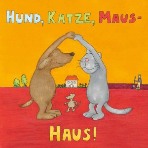 Hund, Katze, Maus,- Haus! Carlsen Verlag