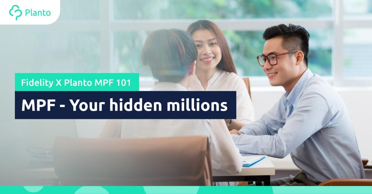[MPF 101] MPF – Your hidden millions