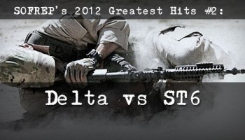 SOFREP's 2012 Greatest Hits #2: The Difference between Delta and ST6
