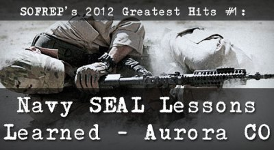 SOFREP's 2012 Greatest Hits #1: Navy SEAL Lessons Learned From Aurora CO