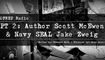 Author Scott McEwen and Navy SEAL Jake Zweig, Part 2