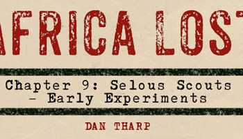 Africa Lost Chapter 9: The Selous Scouts - Early Experiments