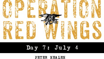 Operation Red Wings Day 7: July 4