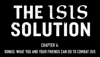 Chapter 6 - Bonus: What You and Your Friends Can Do to Combat ISIS