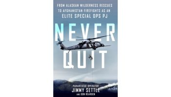 "Excerpt from ""Never Quit"" by Jimmy Settle former Pararescueman"