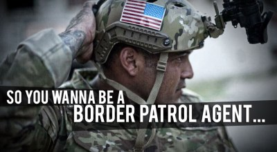 So You Wanna be a Border Patrol Agent….