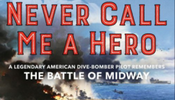 Book excerpt: 'Never Call Me a Hero: A Legendary American Dive-Bomber Pilot Remembers the Battle of Midway'