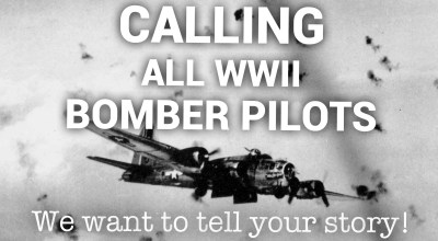 We're looking for WWII bomber pilots so we can tell their story – help us find them!