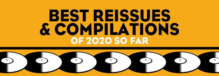 Best Reissues And Compilations Of 2020