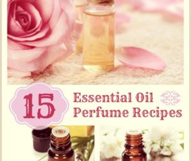 Tantalizing Essential Oil Perfume Recipes Simplepurebeauty Com  C B Angie Wood