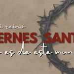 VIERNES SANTO: NO HAY MAYOR AMOR