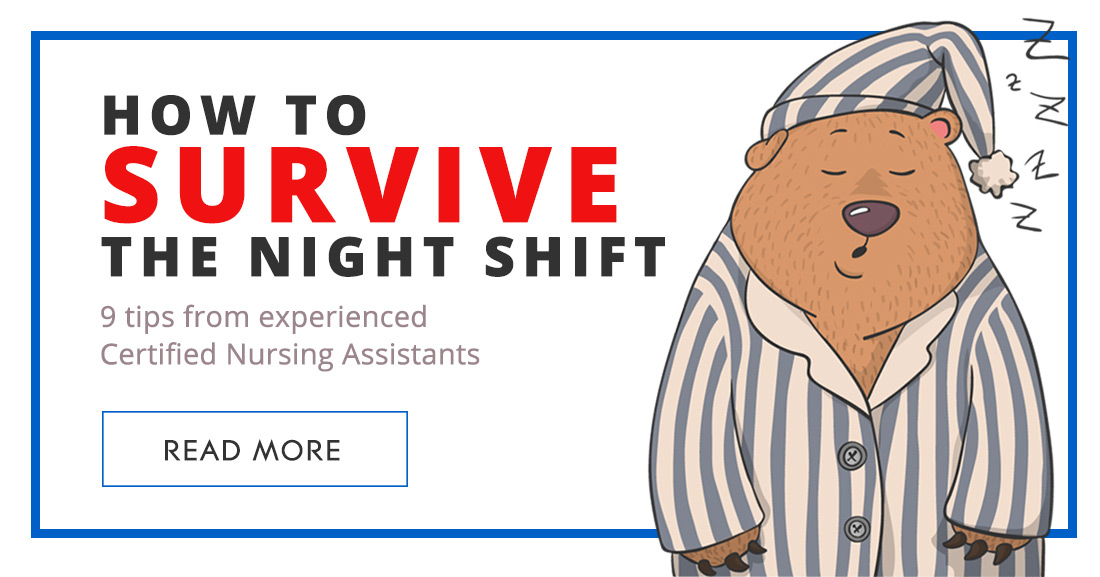 Surviving The Night Shift 9 Tips From Experienced CNAs