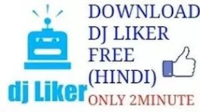 Dj Liker New Version App Download for android, ios and Pc from play store