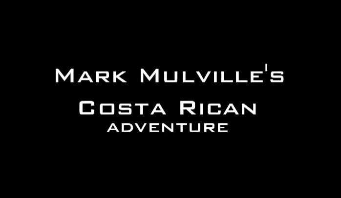 Mark Mulville最新哥斯达黎加之旅视频