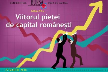 """Conferinta """"Viitorul pietei de capital romanesti"""" – a VII-a editie"""