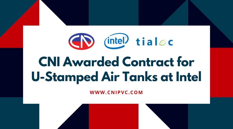 CNI cung cấp bồn chứa khí theo chuẩn ASME (dấu U) cho Intel