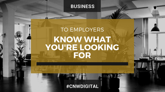To Employers: Know What You're Looking For