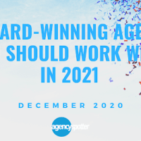 30 Award-Winning Agencies You Should Work With in 2021