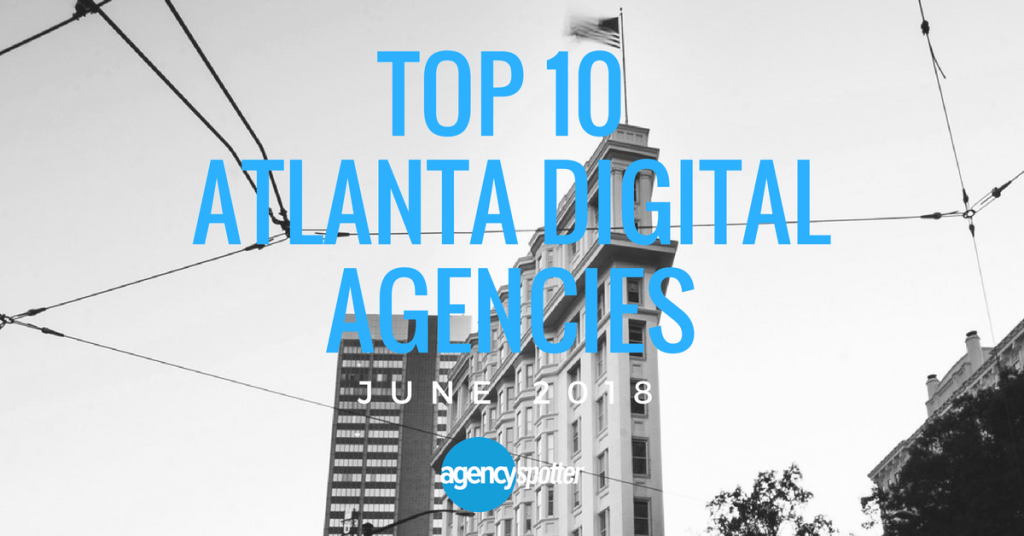 Agency-Spotter-Top-10-Atlanta-Digital Agencies-June-2018
