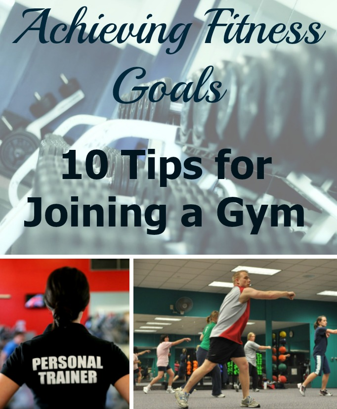 Achieving Fitness Goals 10 Tips For Joining A Gym