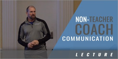 Special Communication Tips for the Non-Teacher Coach