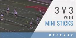 Defense: 3 v 3 Drill with Mini Sticks