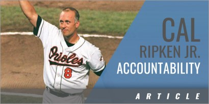 Accountability - Cal Ripken Jr.