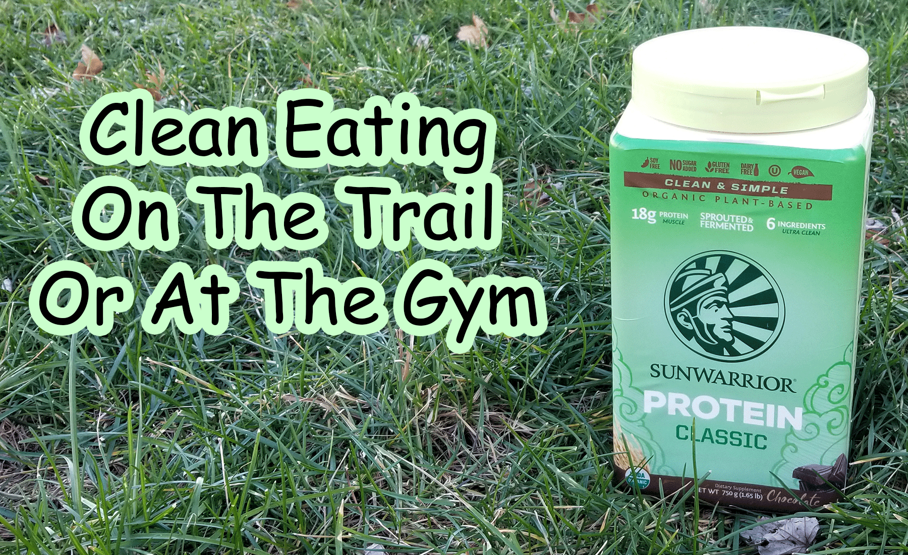 SUNWARRIOR Protein Review- Clean Eating On The Trail