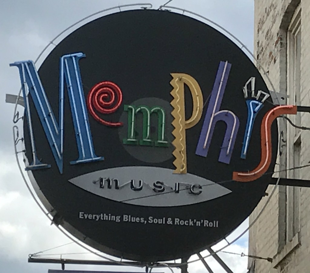 Sign: Memphis. Music. Everything Blues, Soul, & Rock'n'Roll