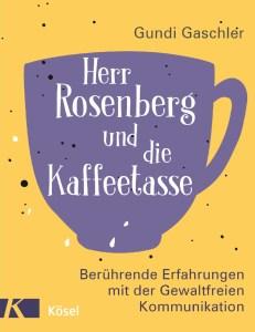 Buchtipp: Gewaltfreie Kommunikation: Herr Rosenberg und die Kaffeetasse