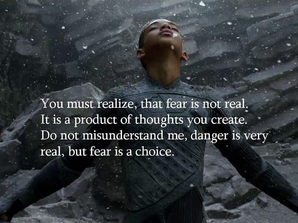 Fear Is Not Real Fear Is A Choice