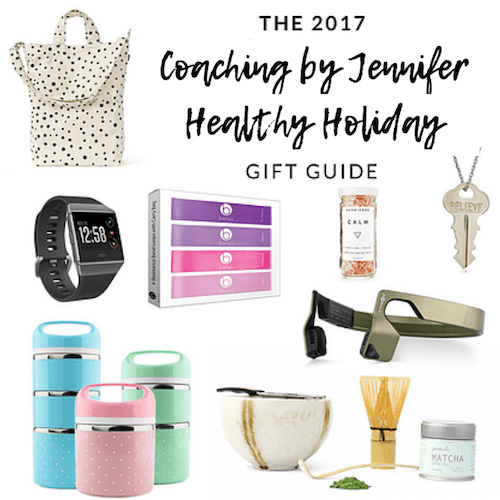 The 2017 Coaching by Jennifer Healthy Holiday Gift Guide