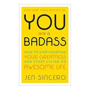 You are a Badass by Jen Sincere